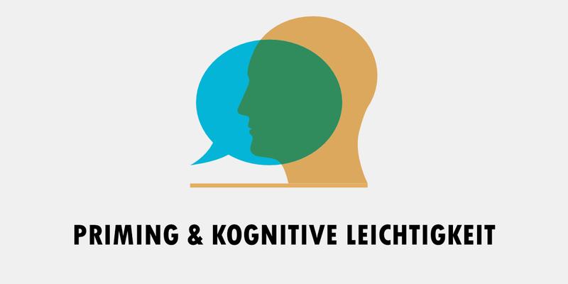 Psychologie für KMU: Priming und kognitive Leichtigkeit